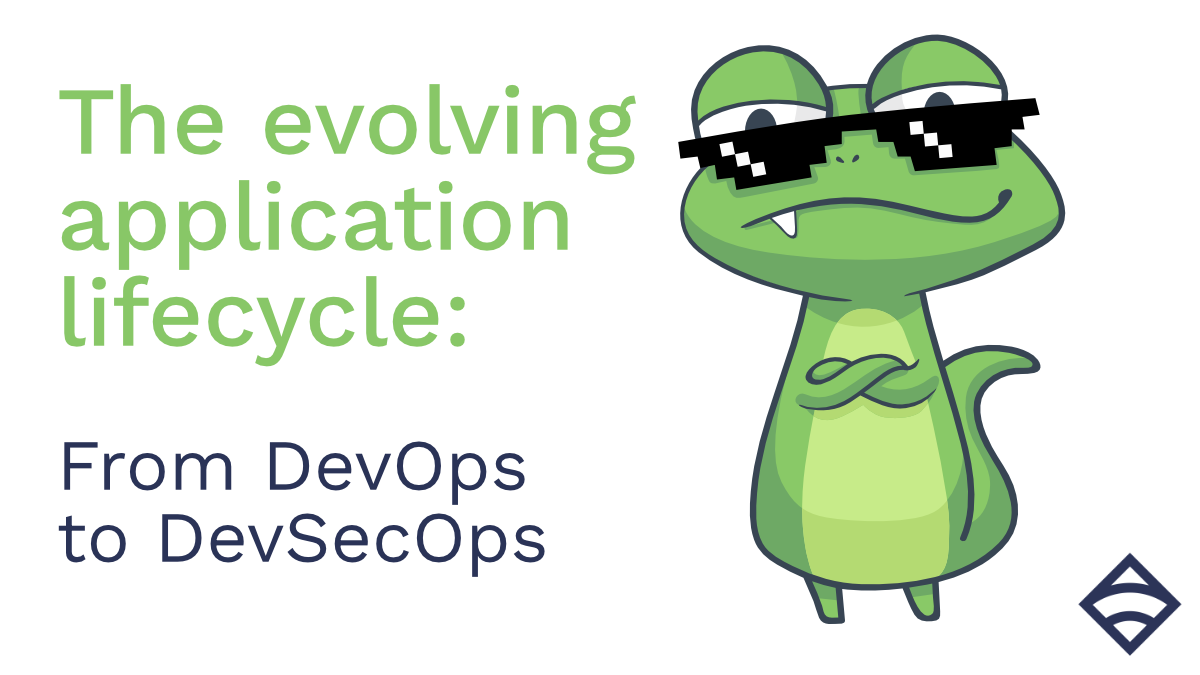 The evolving application lifecycle: from DevOps to DevSecOps
