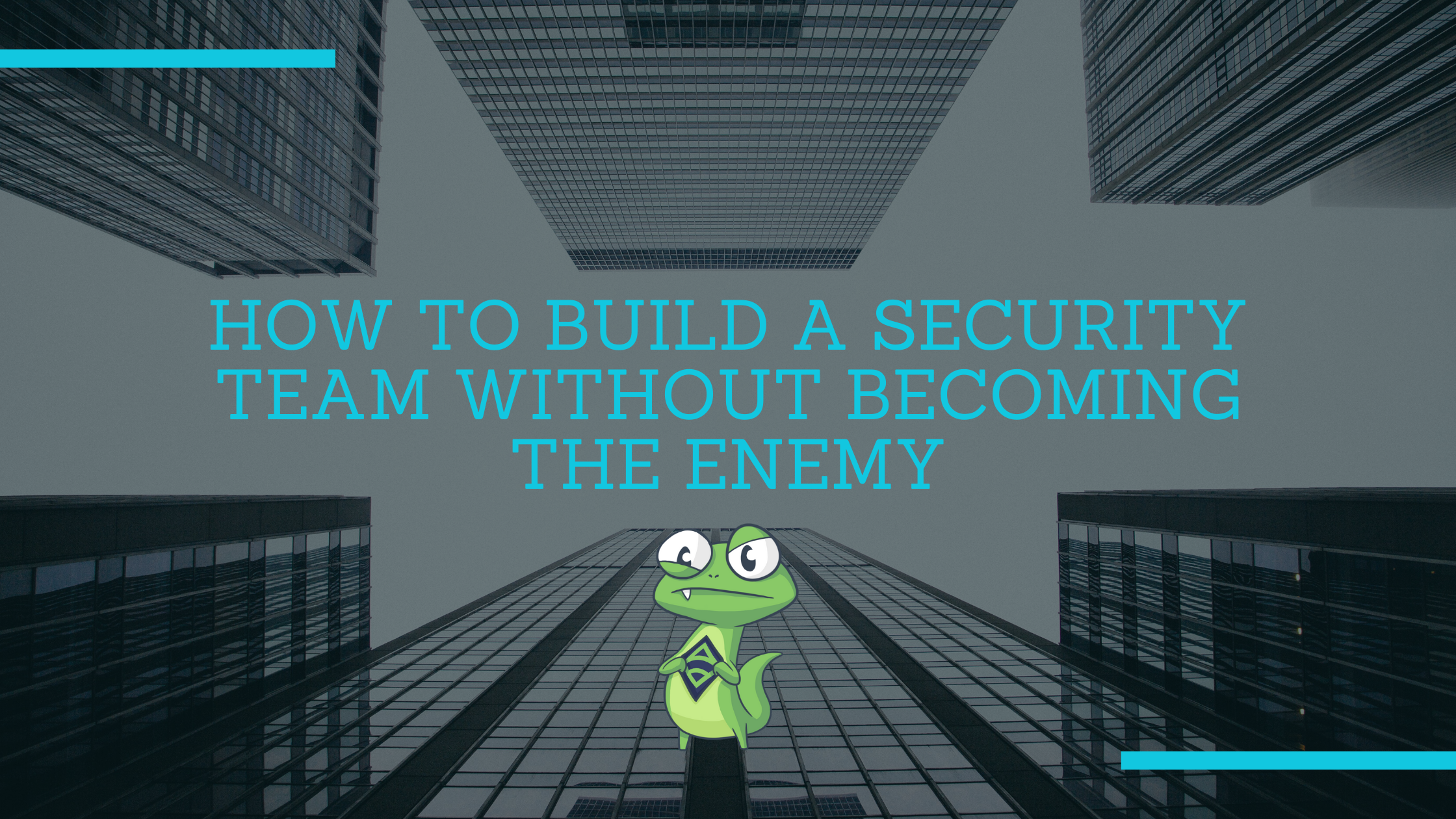How to build a security team without becoming the enemy (2)